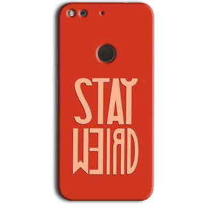 Google Pixel Mobile Covers Cases Stay Weird - Lowest Price - Paybydaddy.com