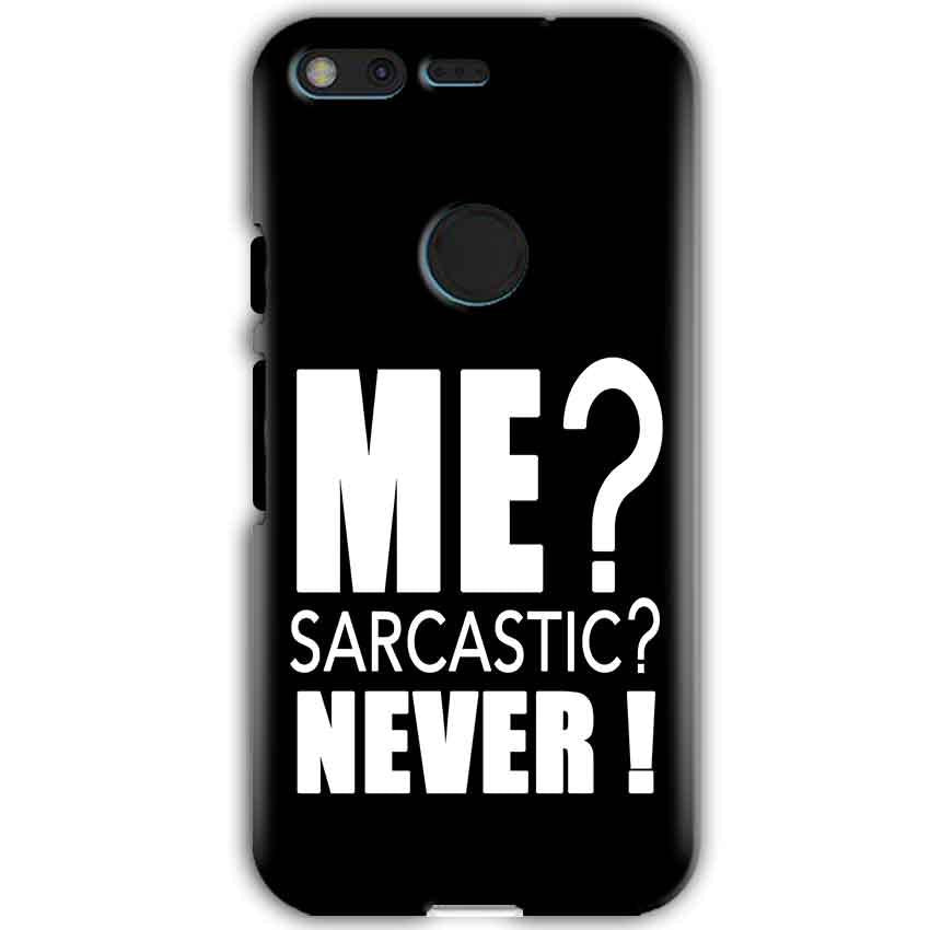 Google Pixel XL Mobile Covers Cases Me sarcastic - Lowest Price - Paybydaddy.com