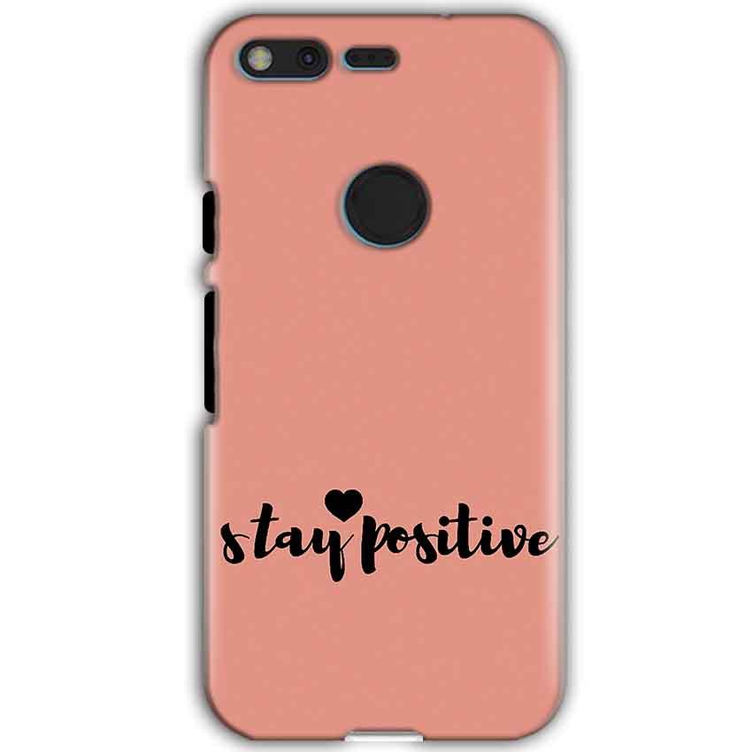Google Pixel XL Mobile Covers Cases Stay Positive - Lowest Price - Paybydaddy.com