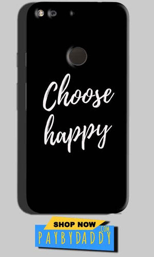 Google Pixel Mobile Covers Cases Choose happy - Lowest Price - Paybydaddy.com