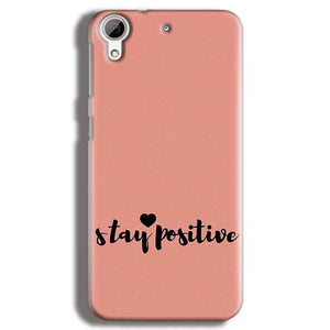 HTC Desire 626 Mobile Covers Cases Stay Positive - Lowest Price - Paybydaddy.com