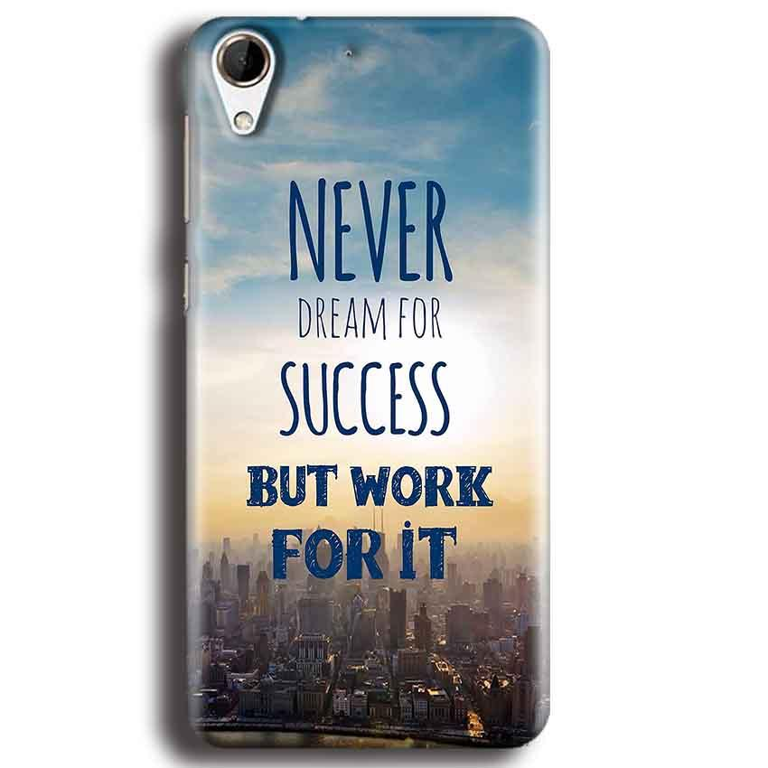 HTC Desire 728 Mobile Covers Cases Never Dreams For Success But Work For It Quote - Lowest Price - Paybydaddy.com