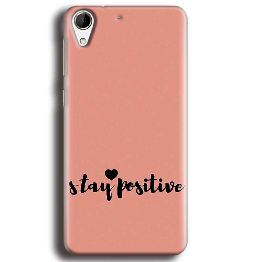 HTC Desire 728 Mobile Covers Cases Stay Positive - Lowest Price - Paybydaddy.com