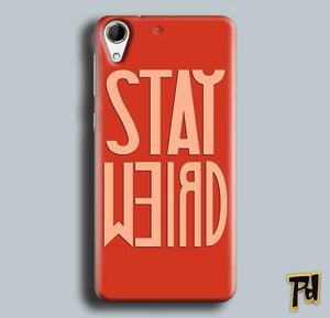 HTC Desire 728 Mobile Covers Cases Stay Weird - Lowest Price - Paybydaddy.com