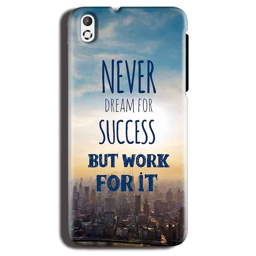 HTC Desire 816 Mobile Covers Cases Never Dreams For Success But Work For It Quote - Lowest Price - Paybydaddy.com