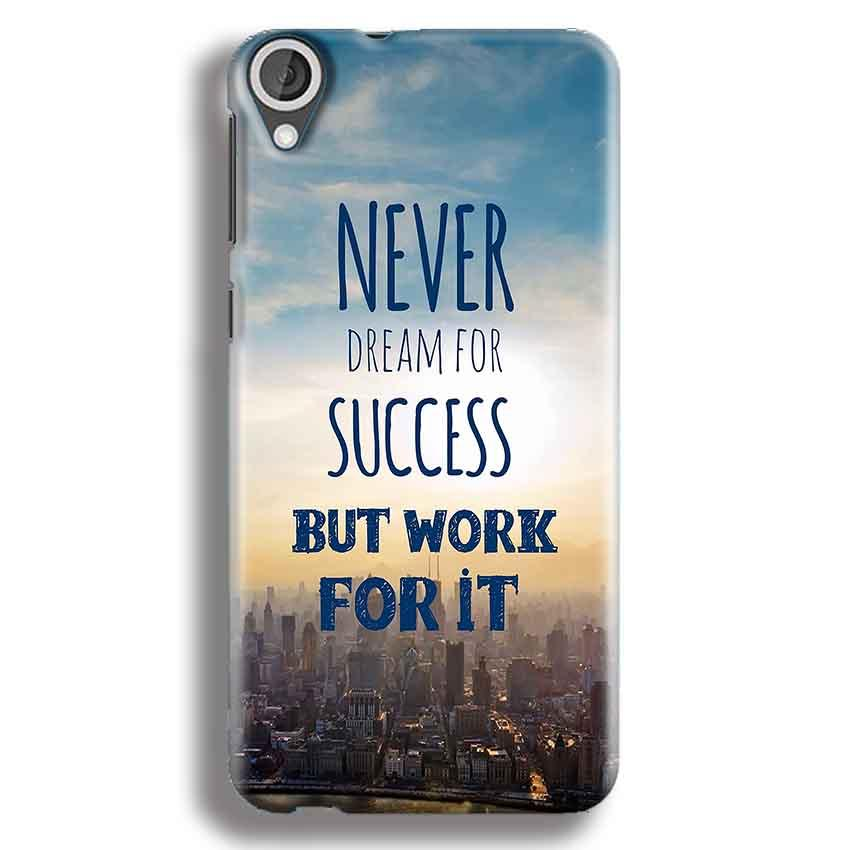 HTC Desire 820 Mobile Covers Cases Never Dreams For Success But Work For It Quote - Lowest Price - Paybydaddy.com