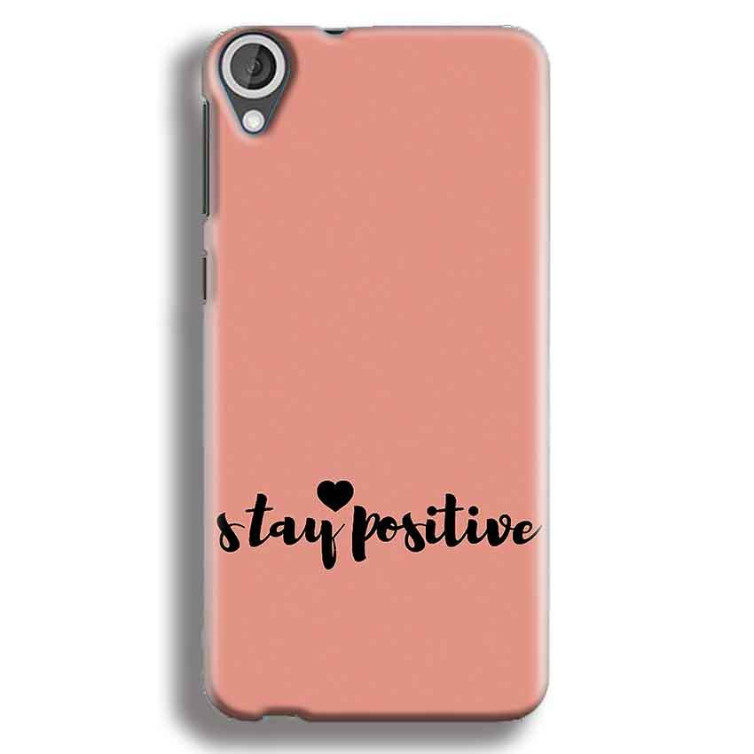HTC Desire 820 Mobile Covers Cases Stay Positive - Lowest Price - Paybydaddy.com