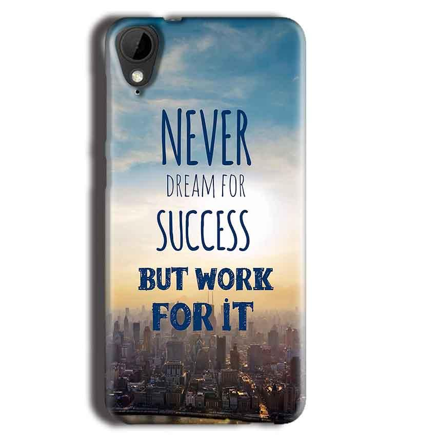 HTC Desire 825 Mobile Covers Cases Never Dreams For Success But Work For It Quote - Lowest Price - Paybydaddy.com