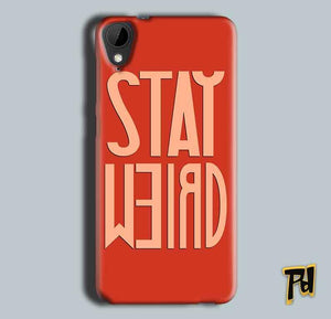 HTC Desire 825 Mobile Covers Cases Stay Weird - Lowest Price - Paybydaddy.com