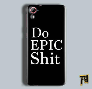 HTC Desire 826 Mobile Covers Cases Do Epic Shit- Lowest Price - Paybydaddy.com