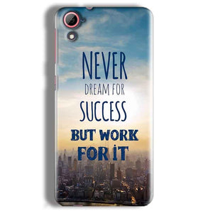 HTC Desire 826 Mobile Covers Cases Never Dreams For Success But Work For It Quote - Lowest Price - Paybydaddy.com