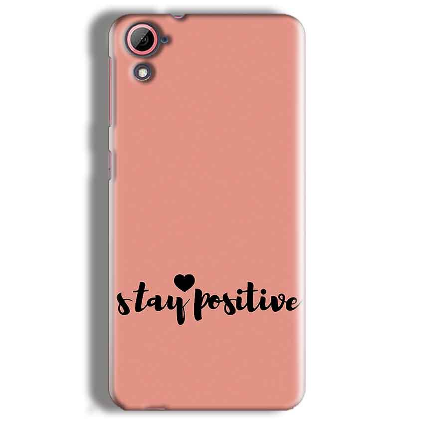 HTC Desire 826 Mobile Covers Cases Stay Positive - Lowest Price - Paybydaddy.com