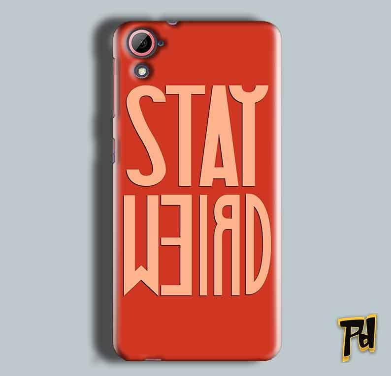 HTC Desire 826 Mobile Covers Cases Stay Weird - Lowest Price - Paybydaddy.com