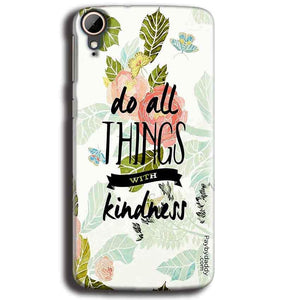 HTC Desire 828 Mobile Covers Cases Do all things with kindness - Lowest Price - Paybydaddy.com