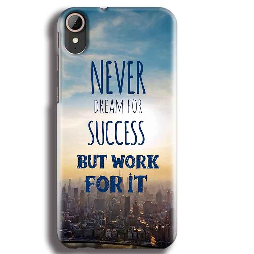 HTC Desire 830 Mobile Covers Cases Never Dreams For Success But Work For It Quote - Lowest Price - Paybydaddy.com