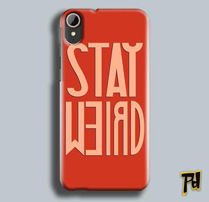 HTC Desire 830 Mobile Covers Cases Stay Weird - Lowest Price - Paybydaddy.com