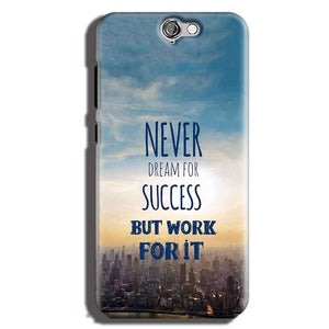 HTC One A9 Mobile Covers Cases Never Dreams For Success But Work For It Quote - Lowest Price - Paybydaddy.com