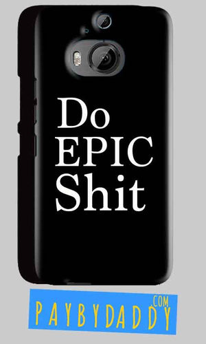 HTC One M9 Plus Mobile Covers Cases Do Epic Shit- Lowest Price - Paybydaddy.com