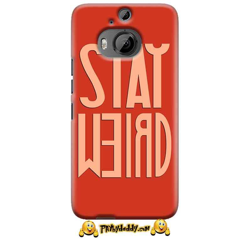 HTC One M9 Plus Mobile Covers Cases Stay Weird - Lowest Price - Paybydaddy.com