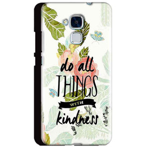 Huawei Honor 5C Mobile Covers Cases Do all things with kindness - Lowest Price - Paybydaddy.com