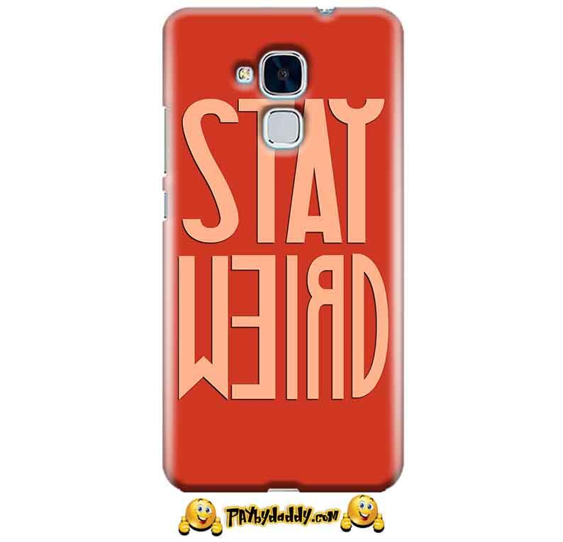 Huawei Honor 5C Mobile Covers Cases Stay Weird - Lowest Price - Paybydaddy.com