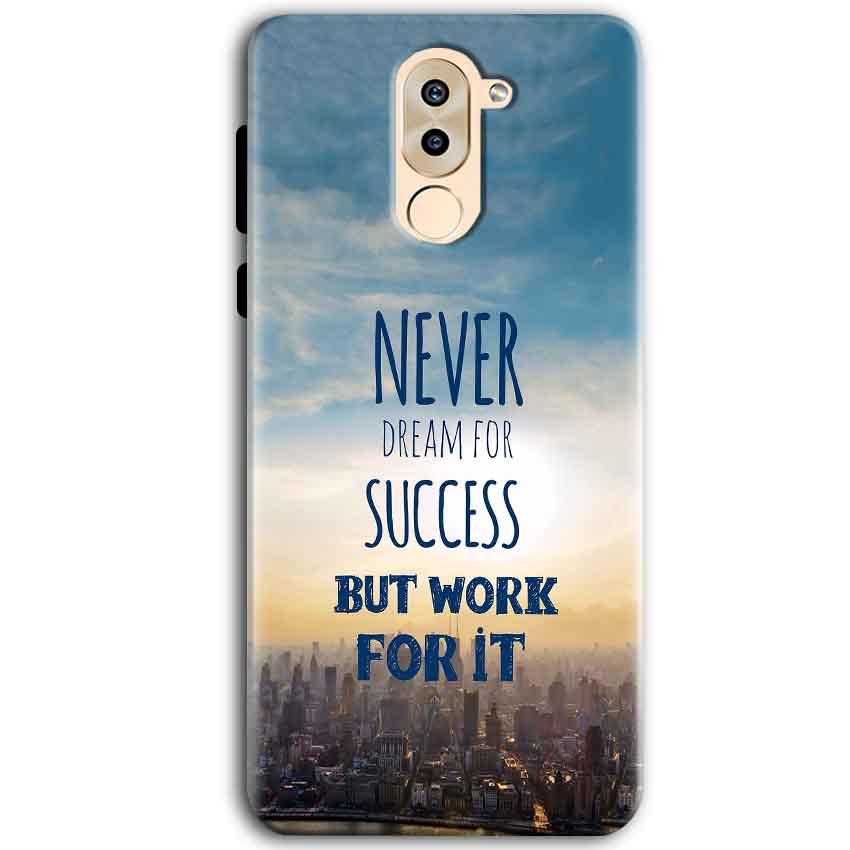 Huawei Honor 6X Mobile Covers Cases Never Dreams For Success But Work For It Quote - Lowest Price - Paybydaddy.com