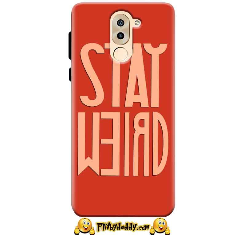 Huawei Honor 6X Mobile Covers Cases Stay Weird - Lowest Price - Paybydaddy.com