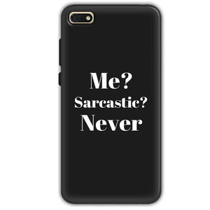 Huawei Honor 7s Mobile Covers Cases Me sarcastic Never - Lowest Price - Paybydaddy.com