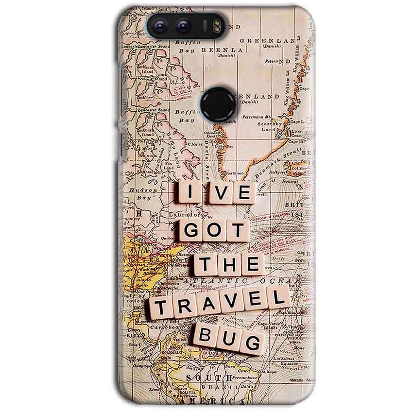 Huawei Honor 8 Mobile Covers Cases Live Travel Bug - Lowest Price - Paybydaddy.com
