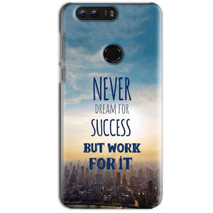 Huawei Honor 8 Mobile Covers Cases Never Dreams For Success But Work For It Quote - Lowest Price - Paybydaddy.com