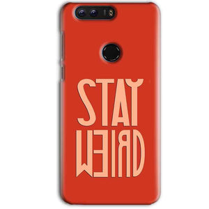 Huawei Honor 8 Pro Mobile Covers Cases Stay Weird - Lowest Price - Paybydaddy.com