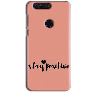 Huawei Honor 8 Mobile Covers Cases Stay Positive - Lowest Price - Paybydaddy.com