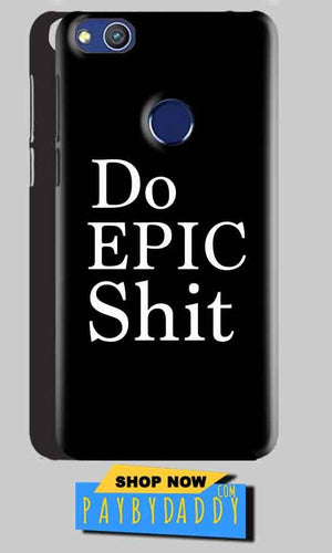 Huawei Honor 8 lITE Mobile Covers Cases Do Epic Shit- Lowest Price - Paybydaddy.com