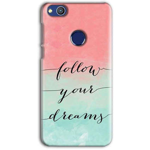 Huawei Honor 8 lITE Mobile Covers Cases Follow Your Dreams - Lowest Price - Paybydaddy.com