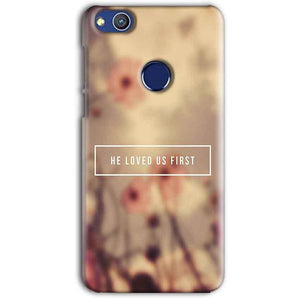 Huawei Honor 8 lITE Mobile Covers Cases He Loved Us First Quote - Lowest Price - Paybydaddy.com