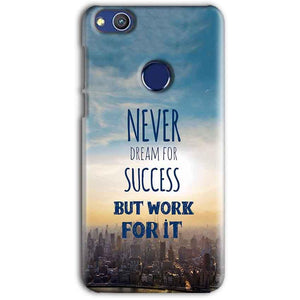 Huawei Honor 8 lITE Mobile Covers Cases Never Dreams For Success But Work For It Quote - Lowest Price - Paybydaddy.com