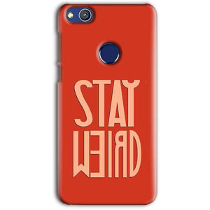 Huawei Honor 8 lITE Mobile Covers Cases Stay Weird - Lowest Price - Paybydaddy.com