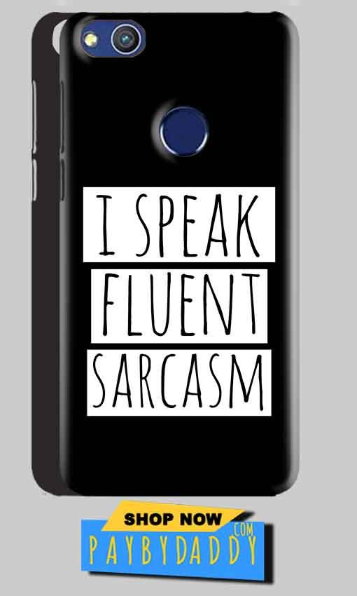 Huawei Honor 8 lITE Mobile Covers Cases i speak fluent sarcasam - Lowest Price - Paybydaddy.com