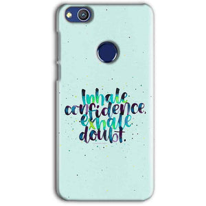 Huawei Honor 8 lITE Mobile Covers Cases inhale Confidence Exhale Doubt - Lowest Price - Paybydaddy.com