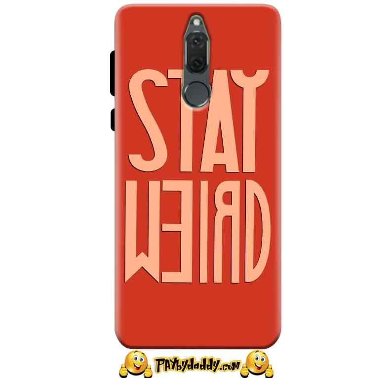 Huawei Honor 9i Mobile Covers Cases Stay Weird - Lowest Price - Paybydaddy.com
