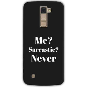 LG K10 K430DSY Mobile Covers Cases Me sarcastic Never - Lowest Price - Paybydaddy.com