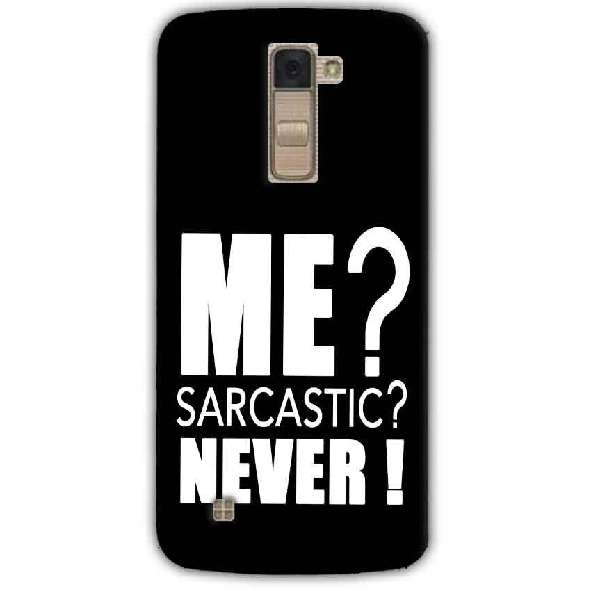 LG K10 K430DSY Mobile Covers Cases Me sarcastic - Lowest Price - Paybydaddy.com