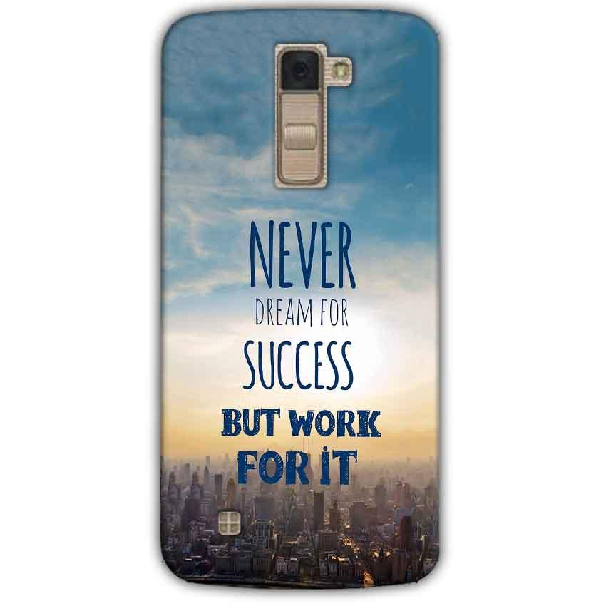 LG K10 K430DSY Mobile Covers Cases Never Dreams For Success But Work For It Quote - Lowest Price - Paybydaddy.com