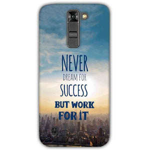 LG K7 Mobile Covers Cases Never Dreams For Success But Work For It Quote - Lowest Price - Paybydaddy.com
