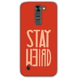 LG K7 Mobile Covers Cases Stay Weird - Lowest Price - Paybydaddy.com