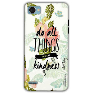 LG Q6 Mobile Covers Cases Do all things with kindness - Lowest Price - Paybydaddy.com