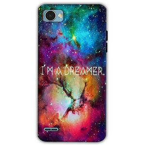 LG Q6 Mobile Covers Cases I am Dreamer - Lowest Price - Paybydaddy.com