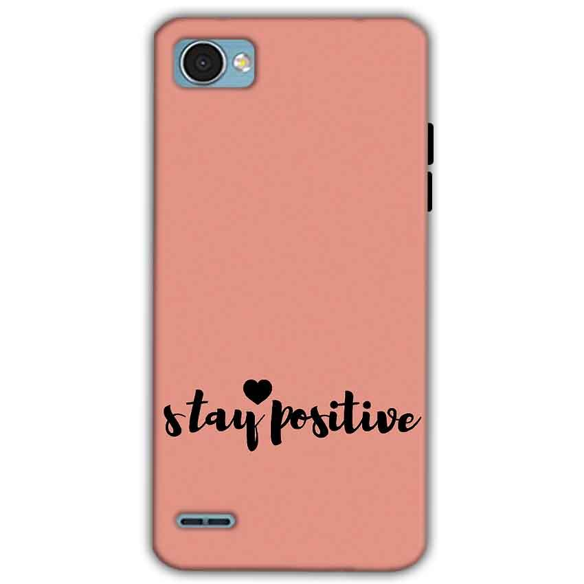 LG Q6 Mobile Covers Cases Stay Positive - Lowest Price - Paybydaddy.com