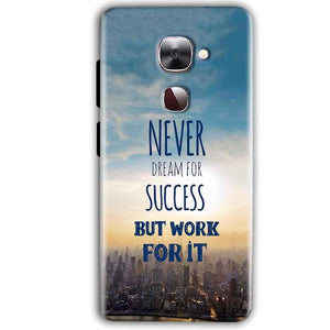 LeEco LeTv LE 2 Mobile Covers Cases Never Dreams For Success But Work For It Quote - Lowest Price - Paybydaddy.com