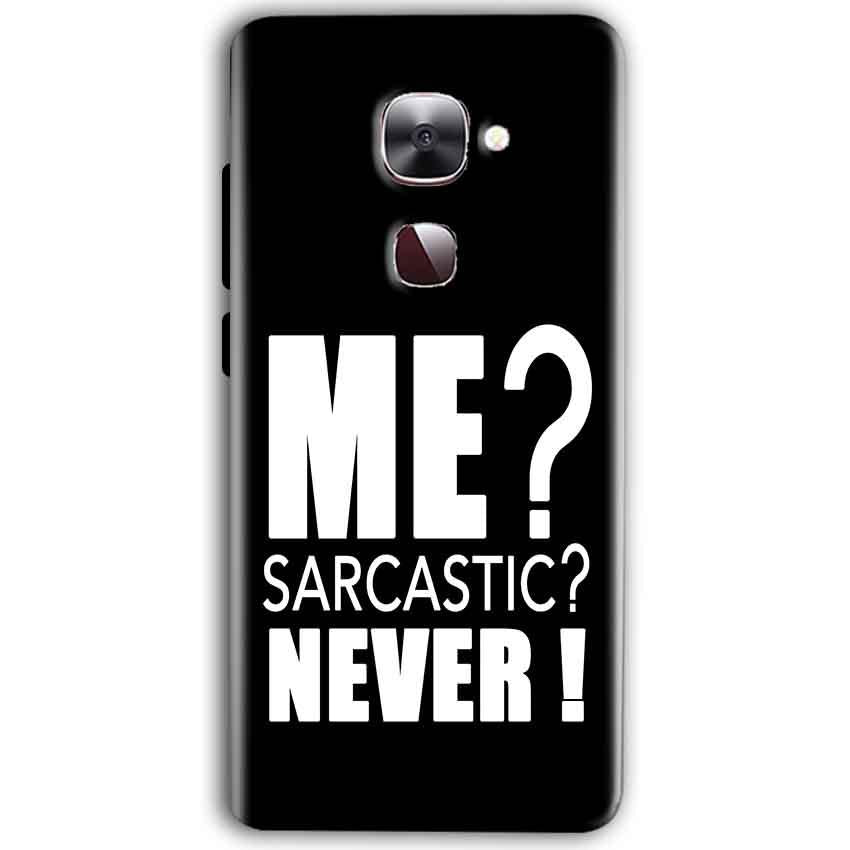 LeEco Le Max 2 Mobile Covers Cases Me sarcastic - Lowest Price - Paybydaddy.com